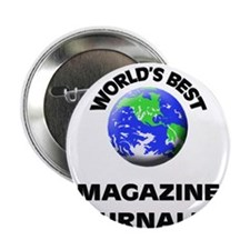 """World's Best Magazine Journalist 2.25"""" Button"""