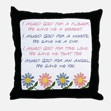 I ASKED GOD... Throw Pillow