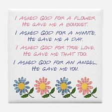 I ASKED GOD... Tile Coaster