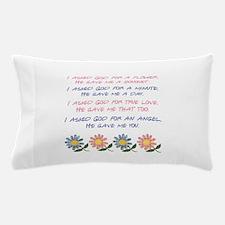 I ASKED GOD... Pillow Case