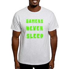 Gamers never sleep T-Shirt