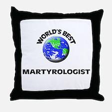 World's Best Martyrologist Throw Pillow