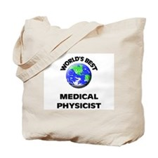 World's Best Medical Physicist Tote Bag