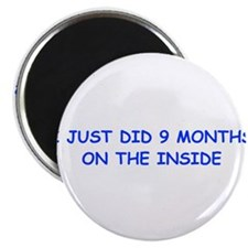 I-just-did-9-months-on-the-inside-COM-BLUE Magnet