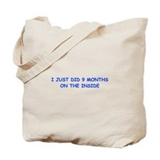 I-just-did-9-months-on-the-inside-COM-BLUE Tote Ba