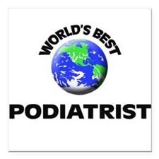 "World's Best Podiatrist Square Car Magnet 3"" x 3"""