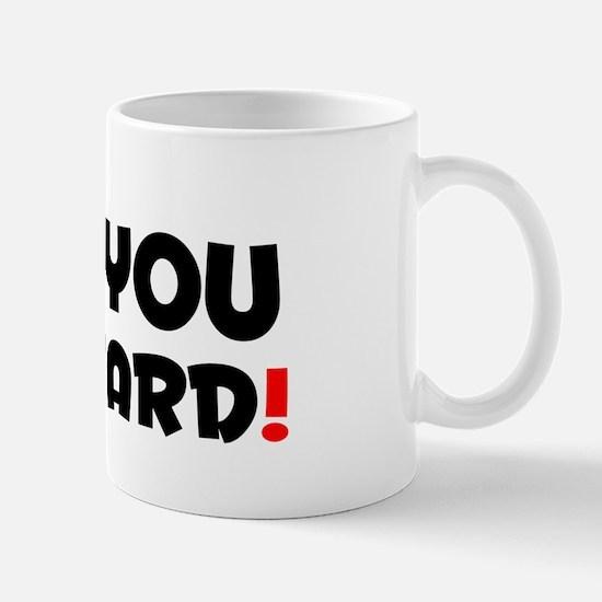DIE YOU BASTARD! Small Mug