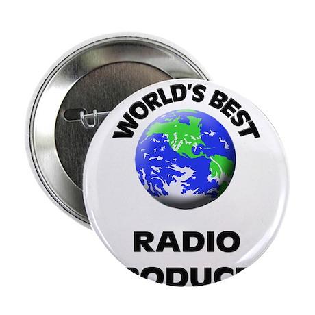"""World's Best Radio Producer 2.25"""" Button"""
