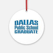 Dallas Public School Graduate Ornament (Round)