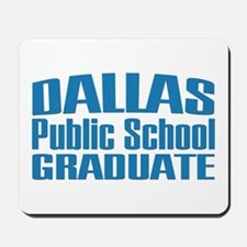 Dallas Public School Graduate Mousepad