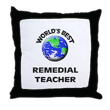 World's Best Remedial Teacher Throw Pillow