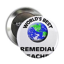 """World's Best Remedial Teacher 2.25"""" Button"""