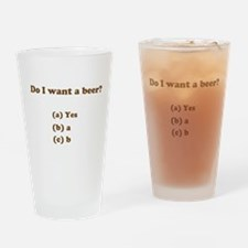 Do I want a beer? Drinking Glass