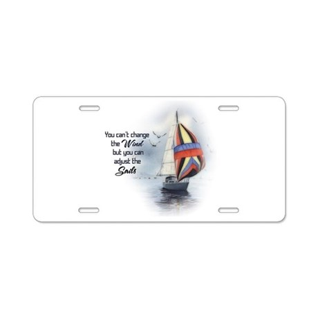 You Cant Change the Wind.png Aluminum License Plat