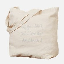 if-you-didnt-put-it-here-ma-light-gray Tote Bag