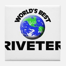 World's Best Riveter Tile Coaster