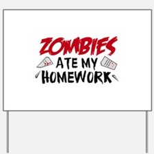 Zombie Ate My Homework Yard Sign