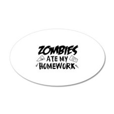 Zombie Ate My Homework 22x14 Oval Wall Peel