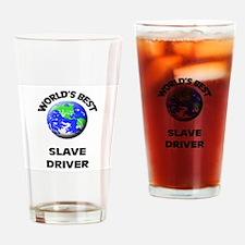 World's Best Slave Driver Drinking Glass