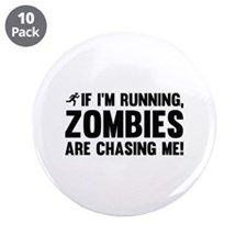 """If I'm Running, Zombies Are Chasing Me! 3.5"""" Butto"""
