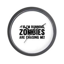 If I'm Running, Zombies Are Chasing Me! Wall Clock