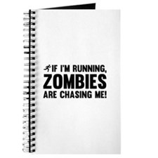 If I'm Running, Zombies Are Chasing Me! Journal