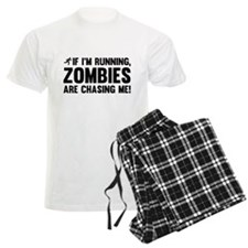 If I'm Running, Zombies Are Chasing Me! Pajamas