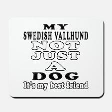 Swedish Vallhund not just a dog Mousepad