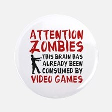 "Attention Zombies Video Games 3.5"" Button"