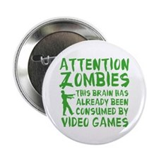"Attention Zombies Video Games 2.25"" Button"