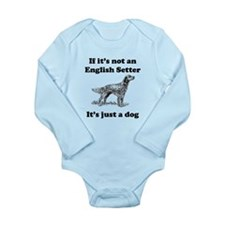 If Its Not An English Setter Body Suit