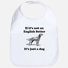 If Its Not An English Setter Bib