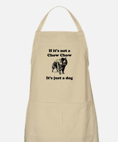 If Its Not A Chow Chow Apron