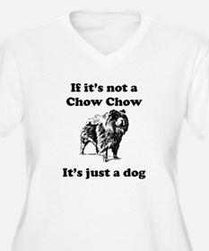If Its Not A Chow Chow Plus Size T-Shirt