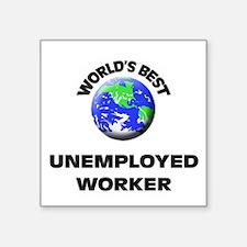 World's Best Unemployed Worker Sticker
