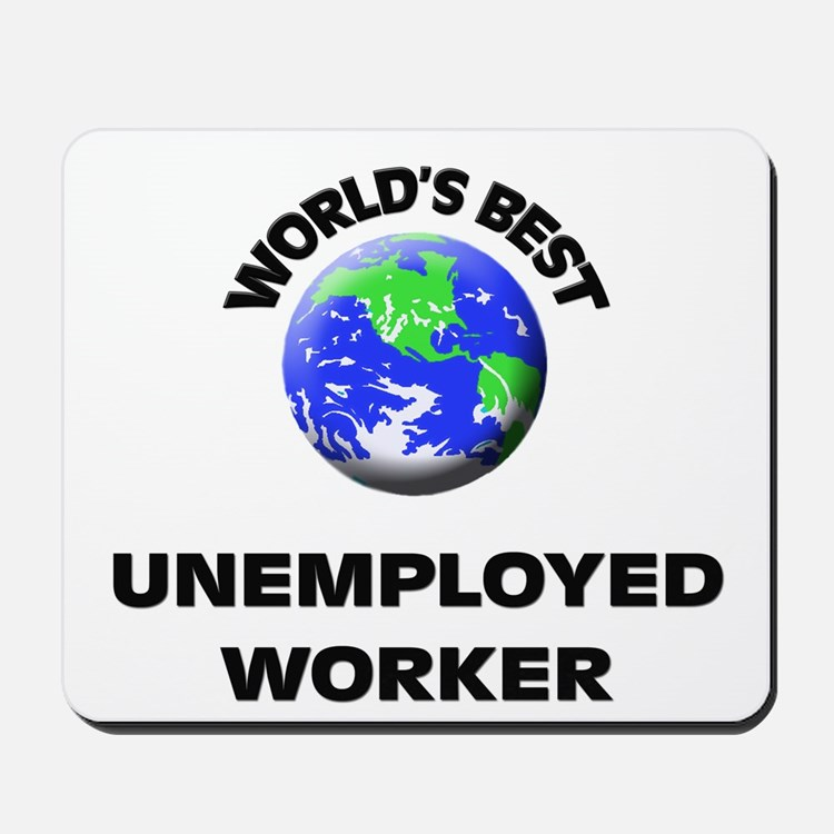 World's Best Unemployed Worker Mousepad