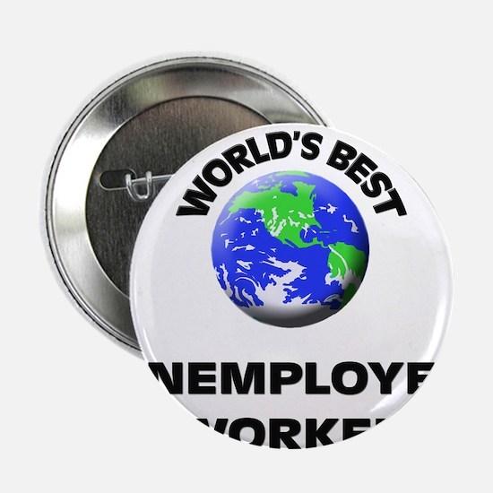 """World's Best Unemployed Worker 2.25"""" Button"""