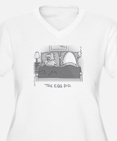 The Egg Did. Plus Size T-Shirt