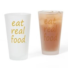 eat real food Drinking Glass