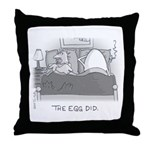 Which came first? The Egg Did. Throw Pillow