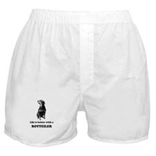 Life Is Better With A Rottweiler Boxer Shorts