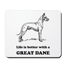 Life Is Better With A Great Dane Mousepad