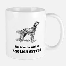 Life Is Better With An English Setter Small Mug