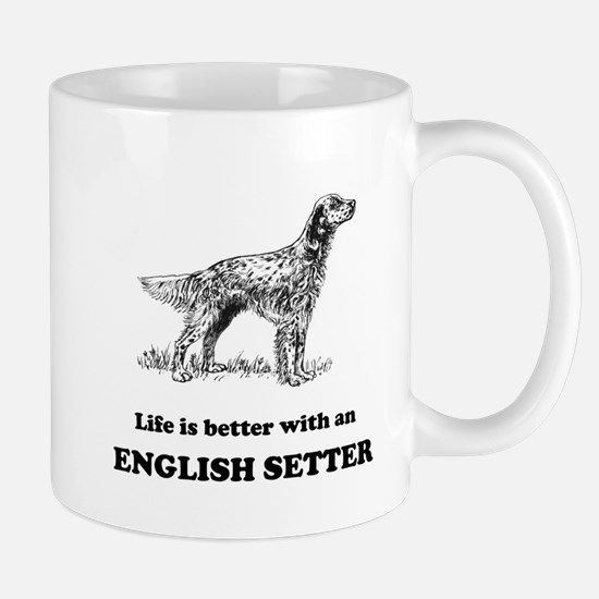 Life Is Better With An English Setter Small Mug