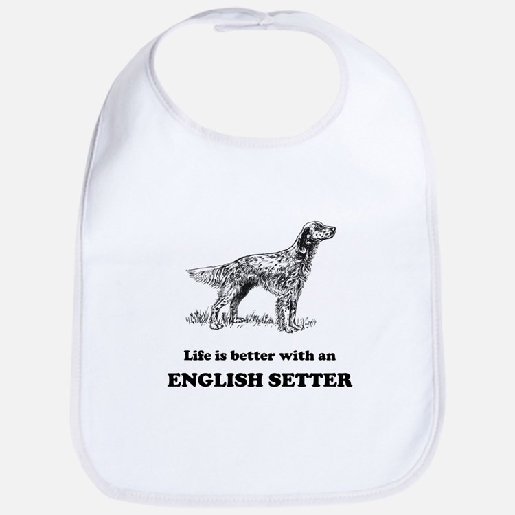 Life Is Better With An English Setter Bib