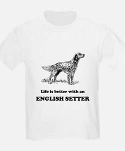 Life Is Better With An English Setter T-Shirt