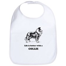 Life Is Better With A Collie Bib