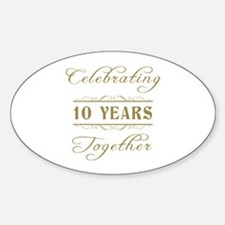 Celebrating 10 Years Together Sticker (Oval)