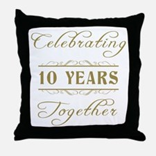 Celebrating 10 Years Together Throw Pillow