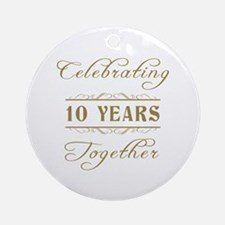 Celebrating 10 Years Together Ornament (Round)